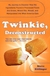 book cover: Twinkie, Deconstructed.