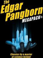 The Edgar Pangborn MEGAPACK® by Edgar…
