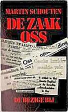 De zaak Oss by Martin Schouten