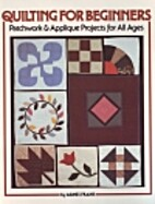 Quilting for Beginners: Patchwork and…