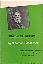 Studies in Judaism; a selection by Solomon…