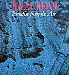 Bali High : Paradise from the Air by Leonard…