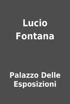 Lucio Fontana by Palazzo Delle Esposizioni