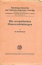 Die aromatischen Diazoverbindungen by Karl…