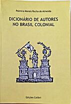 Dicionário de autores no Brasil Colonial by…