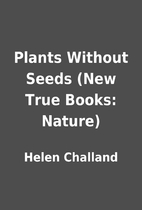 Plants Without Seeds (New True Books:…