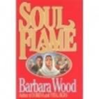 Soul Flame by Barbara Wood