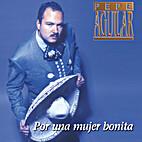 Pepe Aguilar - Por Una Mujer Bonita by Pepe…