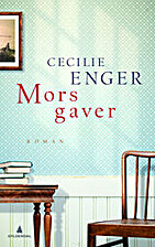 Mors gaver : roman by Cecilie Enger