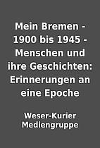 Mein Bremen - 1900 bis 1945 - Menschen und…