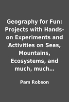 Geography for Fun: Projects with Hands-on…