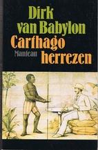Carthago herrezen by Dirk van Babylon