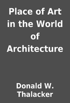 Place of Art in the World of Architecture by…