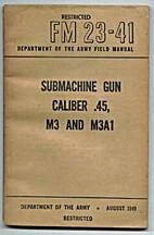 Submachineguns, Caliber .45 M3 and M3A1:…