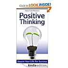 Positive Thinking: Rewire Your Life For…