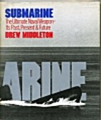 Submarine: The Ultimate Naval Weapon -- Its…