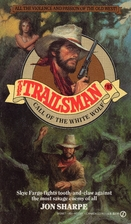 Call of the White Wolf (The Trailsman #85)…