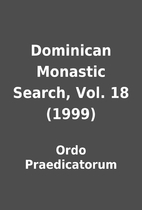 Dominican Monastic Search, Vol. 18 (1999) by…