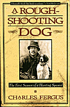A Rough-Shooting Dog: Reflections from Thick…