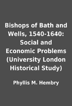 Bishops of Bath and Wells, 1540-1640: Social…