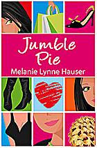 Jumble Pie: A Novel by Melanie Lynne Hauser