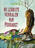 De leukste verhalen van Perrault by Charles…
