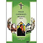 What Catholics Believe About Prayer (DVD) by…