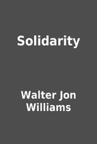 Solidarity by Walter Jon Williams