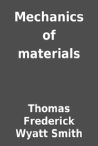Mechanics of materials by Thomas Frederick…