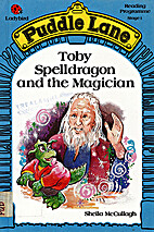 Toby Spelldragon and the Magician by Sheila…