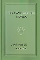 Los favores del mundo by Juan Ruiz de…