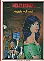 Melly Brown, 02: Kogels vol haat by Xavier…