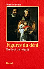 Figures du deni by Bernard Penot