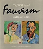 The wild beasts : Fauvism and its…
