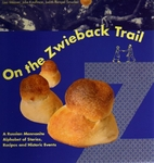 On the Zwieback Trail by Lisa Weaver