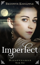 Imperfect (Disappeared Book 1) by Bronwyn…