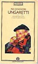 Per conoscere Ungaretti by Giuseppe…