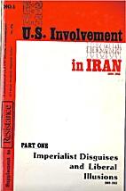 U.S. Involvement in Iran. Part One:…