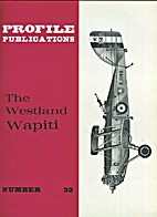 Aircraft Profile No. 32: The Westland Wapiti…