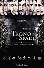 Il mondo de il trono di spade by Chiara Poli