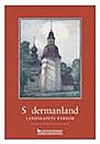 Södermanland - landskapets kyrkor by…