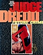 Judge Dredd-Future Crime by John Wagner
