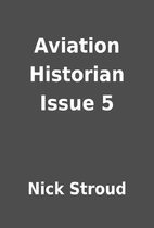 Aviation Historian Issue 5 by Nick Stroud