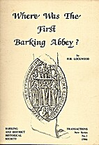 Where was the First Barking Abbey? by…