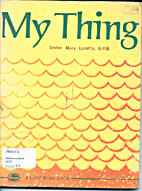 My Thing by Sister Mary Loretta