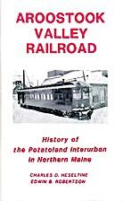 Aroostook Valley Railroad by Charles D.…