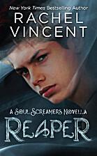 Reaper (Soul Screamers) by Rachel Vincent