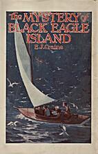 The Mystery of Black Eagle Island by E. J.…