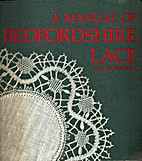 A Manual of Bedfordshire Lace by Pam…