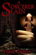 A Sorcerer Slain by Dave Sivers
